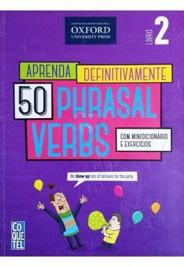 Aprenda Definitivamente 50 Phrasal Verbs – Livro 2
