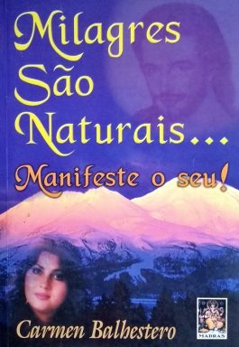 Milagres São Naturais… Manifeste O Seu!
