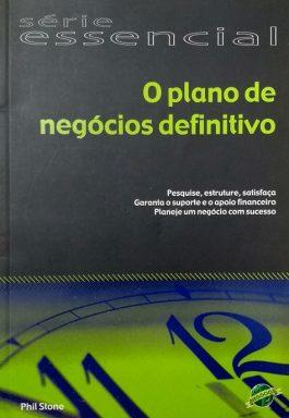 O Plano De Negócios Definitivo (Série Essencial)