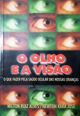 O Olho E A Visão: O Que Fazer Pela Saúde Ocular Das Nossas Crianças