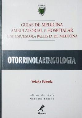 Otorrinolaringologia (Guias De Medicina Ambulatorial e Hospitalar Unifesp/Escola Paulista De Medicina)