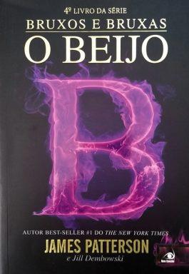 O Beijo (4º Livro Da Série Bruxos e Bruxas)