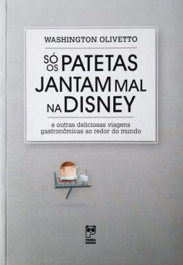Só Os Patetas Jantam Mal Na Disney