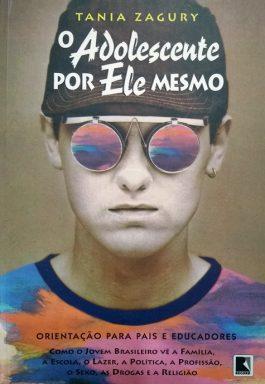 O Adolescente Por Ele Mesmo: Orientação Para Pais E Educadores