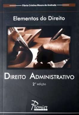 Direito Administrativo (Coleção Elementos Do Direito)