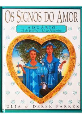 Os Signos Do Amor: Aquário 21 De Janeiro – 18 De Fevereiro