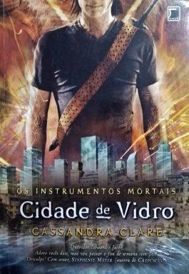 Cidade De Vidro (Série Os Instrumentos Mortais – 3)