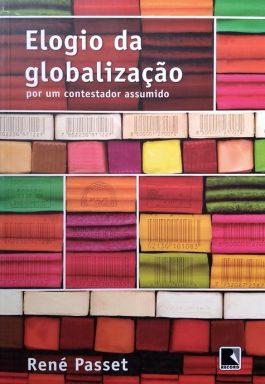 Elogio Da Globalização: Por Um Contestador Assumido