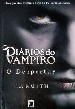 Diários Do Vampiro: O Despertar – (Volume – 1)