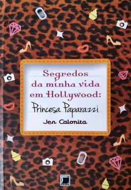 Segredos Da Minha Vida Em Hollywood: Princesa Paparazzi