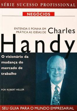 Entenda E Ponha Em Prática As Idéias De Charles Handy
