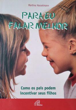 Para Eu Falar Melhor: Como Os Pais Podem Incentivar Seus Filhos