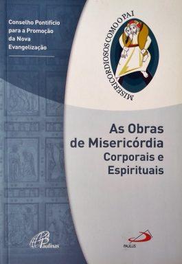 Obras De Misericórdia Corporais e Espirituais