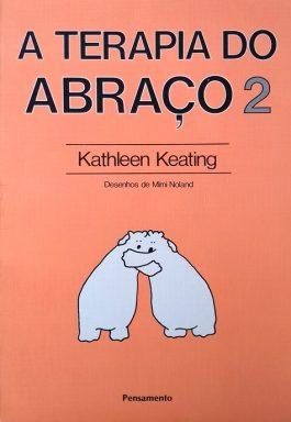 A Terapia Do Abraço 2: A Expressiva Linguagem Dos Abraços