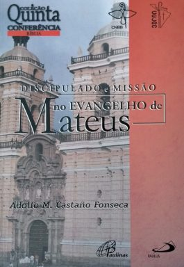 Discipulado E Missão No Evangelho De Mateus