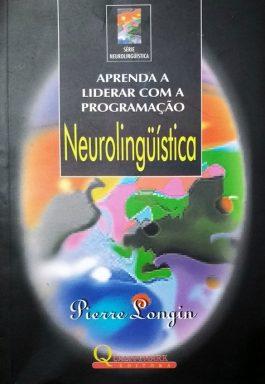 Aprenda A Liderar Com A Programação Neurolinguística