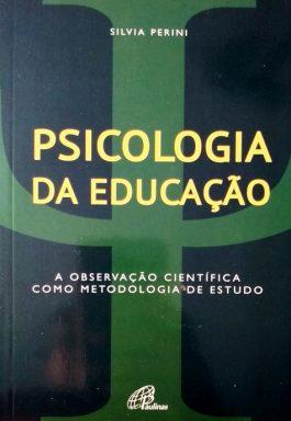 Psicologia Da Educação: A Observação Científica Como metodologia De Estudo