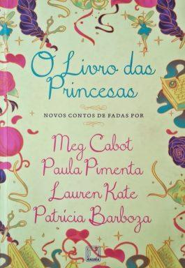 O Livro Das Princesas: Novos Contos De Fadas…