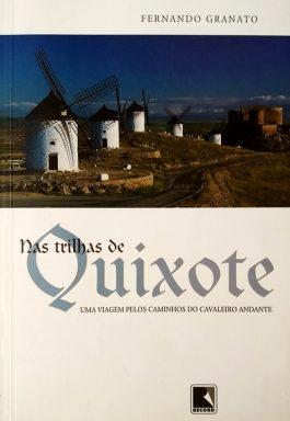 Nas Trilhas De Quixote: Uma Viagem Pelos Caminhos Do Cavaleiro Andante