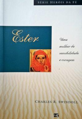 Ester: Um Mulher De Sensibilidade E Coragem (Série Heróis Da Fé)