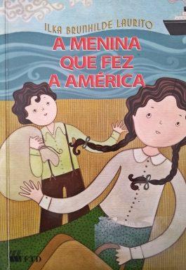 A Menina Que Fez a América (Série Espelhos)