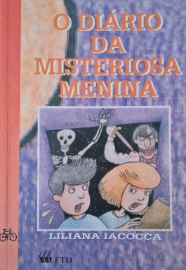 O Diário Da Misteriosa Menina (Coleção Que Mistério É Esse?)