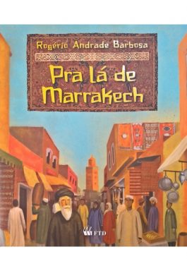 Pra Lá De Marrakech (Série Isto E Aquilo)