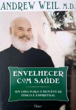 Envelhecer Com Saúde: Um Guia Para O Bem-Estar Físico E Espiritual