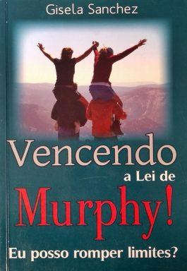 Vencendo A Lei De Murphy! Eu Posso Romper Limites?