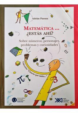 Matemática… Estás Ahí? Sobre Números, Personajes, Problemas Y Curiosidades
