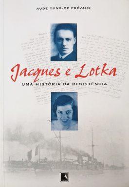 Jacques E Lotka: Uma História Da Resistência