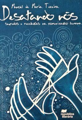 Desatando Nós: Segredos E Revelações Na Comunicação Humana