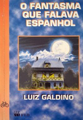 O Fantasma Que Falava Espanhol (Coleção Que Mistério É Esse?)