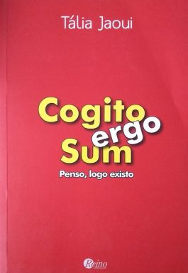 Cogito Ergo Sum: Penso, Logo Existo