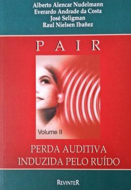 Pair: Perda Auditiva Induzida Pelo Ruído – Volume II