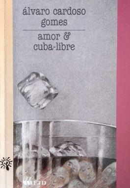 Amor E Cuba-Libre (Coleção Tramas)