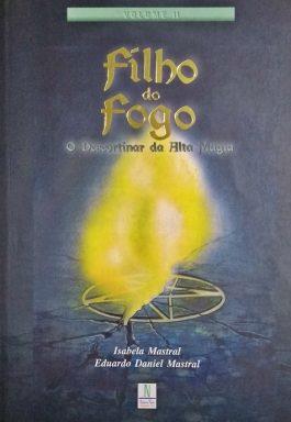 Filho Do Fogo: O Descortinar Da Alta Magia (Volume 2)