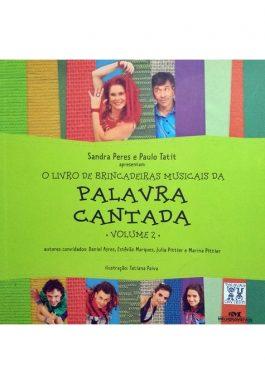 O Livro De Brincadeiras Musicais Da Palavra Cantada – Vol. 2 (Não Acompanha CD)
