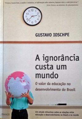 A Ignorância Custa Um Mundo