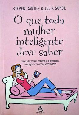 O Que Toda Mulher Inteligente Deve Saber