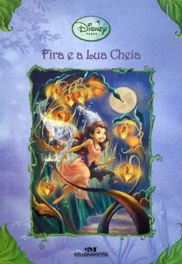 Fira E A Lua Cheia (Disney Fadas)