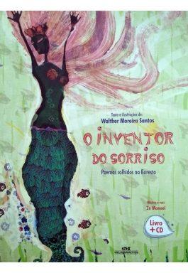 O Inventor Do Sorriso: Poemas Escolhidos Na Floresta (Não Acompanha CD)