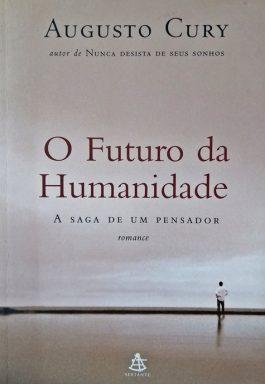 O Futuro Da Humanidade: A Saga De Um Pensador