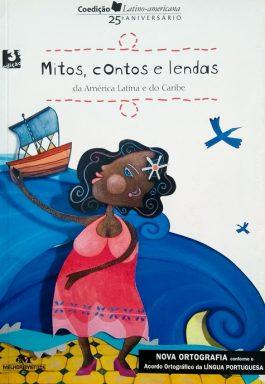Mitos, Contos E Lendas Da América Latina E Caribe