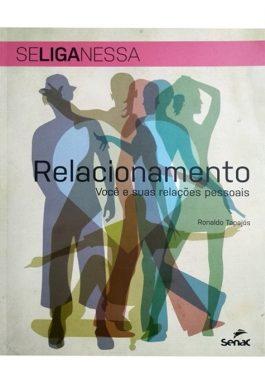 Relacionamento: Você E Suas Relações Pessoais (Se Liga Nessa)