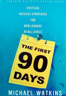 The First 90 Days: Critical Sucess Strategies For New Leaders Att All Levels