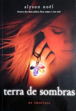 Terra De Sombras (Série Os Imortais – Volume 3)