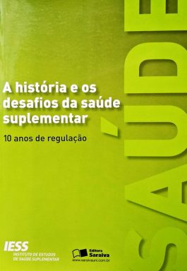 A História E Os Desafios Da Saúde Suplementar