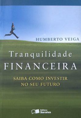 Tranquilidade Financeira: Saiba Como Investir No Seu Futuro