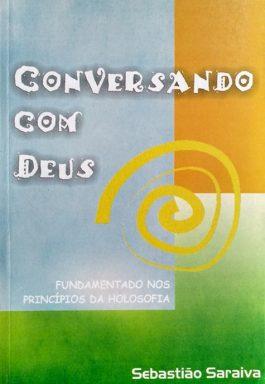 Conversando Com Deus: Fundamentos Nos Princípios Da Holosofia